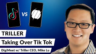Is Triller The New Tik Tok? – DigiMeet with Triller CEO, Mike Lu
