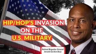 How Hip Hop Invaded the U S Military – Webinar with Retired Brigadier General Arnold Gordon-Bray